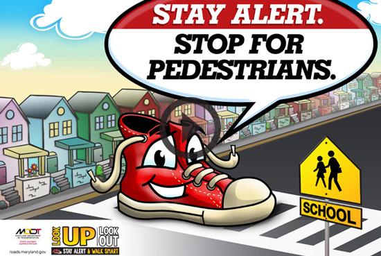 Stay Alert. Stop for Pedestrians.